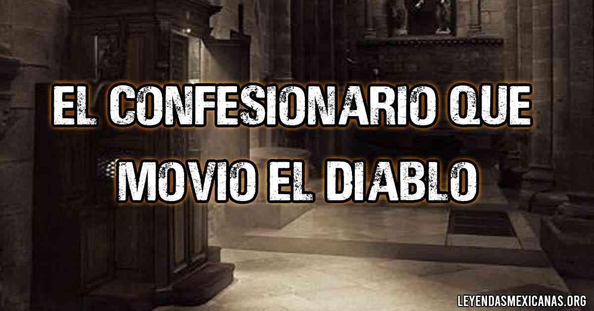 El confesionario que movió el Diablo