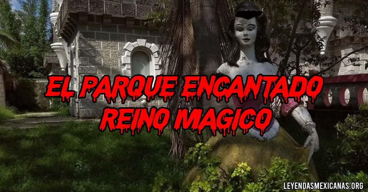 """El parque encantado """"Reino Mágico"""""""