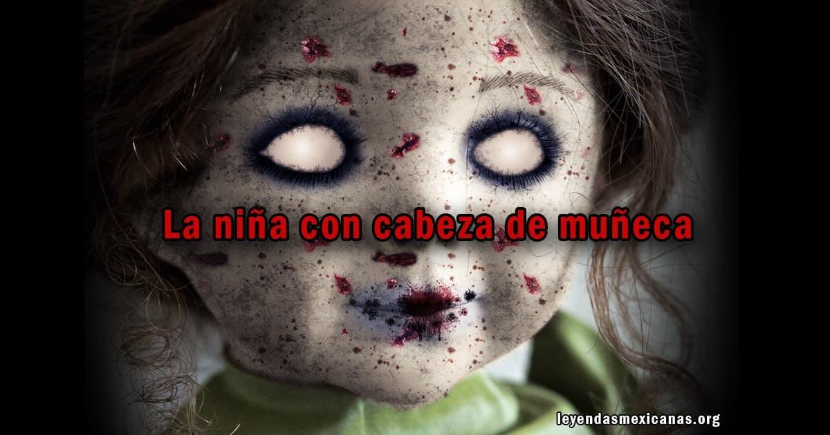 La niña con cabeza de muñeca 😨👻