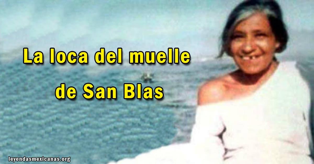 La loca del muelle de San Blas