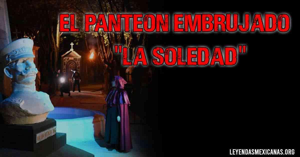 """El panteón embrujado """"La Soledad"""""""